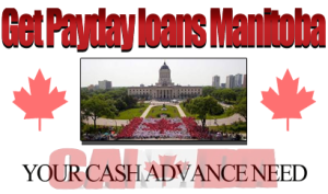 Get Payday loans Manitoba for your cash advance needs