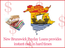 New Brunswick Payday Loans provides instant cash in hard times