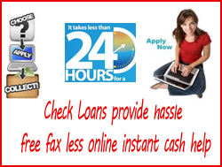 Check Loans provide fax less online instant cash help