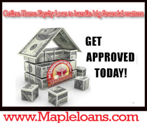 Online Home Equity Loan to handle big financial matters